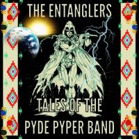 The Entanglers-Tales Of The Pyde Pyper Band