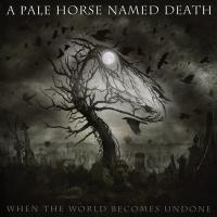 A Pale Horse Named Death-When The World Becomes Undone