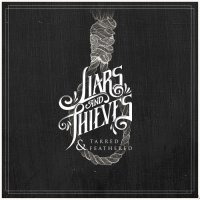 Liars & Thieves-Tarred & Feathered