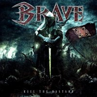 Brave-Kill The Bastard