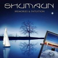 Shumaun-Memories & Intuition