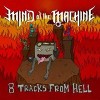 Mind Of The Machine-8 Tracks From Hell
