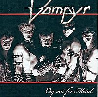 Vampyr-Cry Out For Metal (Remastered 2008 + 9 videoclips)