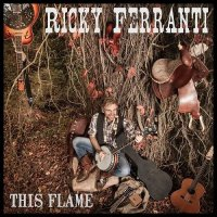 Ricky Ferranti-This Flame