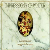 Impressions Of Winter-Cantica Lunae (Songs Of The Moon)