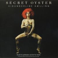 Secret Oyster-Vidunderlige Kælling (US reissue 2006)