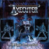 Axecuter-A Night Of Axecution