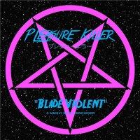 Pleasure Killer-Blade Violent