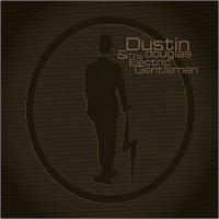 Dustin Douglas & The Electric Gentlemen-Dustin Douglas & The Electric Gentlemen