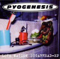 Pyogenesis-Love Nation Sugarhead