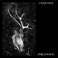 2 Wolves-...Our Fault