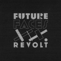 Future Faces-Revolt