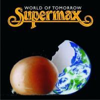 Supermax-World Of Tomorrow