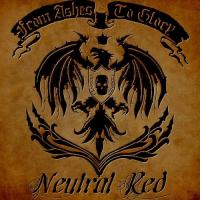 Neutral Red-From Ashes To Glory