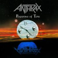 Anthrax-Persistence Of Time