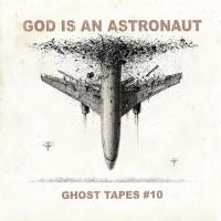 God Is an Astronaut-Ghost Tapes #10