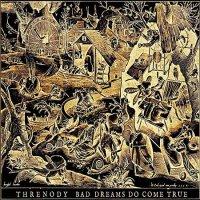 Threnody-Bad Dreams Do Come True
