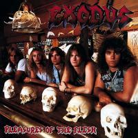 Exodus-Pleasures Of The Flesh