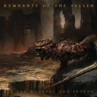 Remnants of the Fallen-All The Wounded And Broken