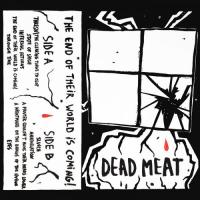 Dead Meat-The End of Their World is Coming!