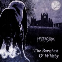 My Dying Bride-The Barghest O\' Whitby