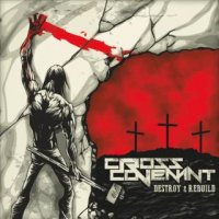 Cross Covenant-Destroy & Rebuild