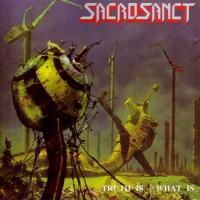 Sacrosanct-Truth Is - What Is