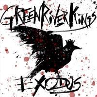 Green River Kings-Exodus