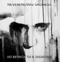 Neverending Sadness-Из Вечности В Забвение