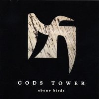 Gods Tower-Ebony Birds