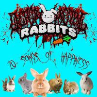 Death Metal Rabbits - 20 Songs Of Happiness mp3
