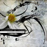 A Covenant Of Thorns-Shadows & Serenades