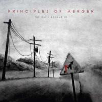 Principles of Merger-The Day I Became Us