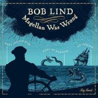 Bob Lind-Magellan Was Wrong