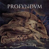 Profundum-Come, Holy Death
