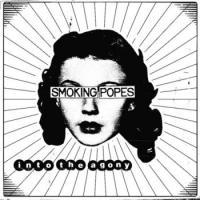 Smoking Popes-Into the Agony