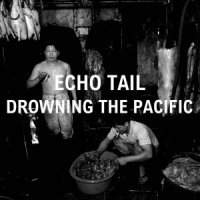 Echo Tail-Drowning The Pacific