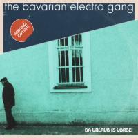 The Bavarian Electro Gang-Da Urlaub Is Vorbei