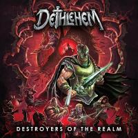 Dethlehem-Destroyers of the Realm