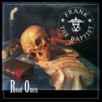 Frank the Baptist-Road Omen