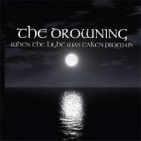The Drowning-When The Light Was Taken From Us