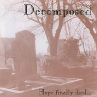 Decomposed-Hope Finally Died...
