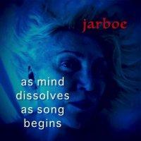 Jarboe-As Mind Dissolves As Song Begins