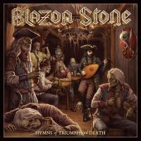 Blazon Stone-Hymns of Triumph and Death