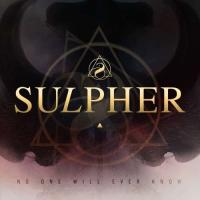 Sulpher-No One Will Ever Know