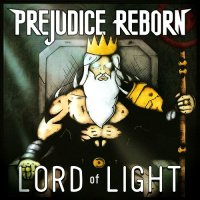 Prejudice Reborn-Lord Of Light