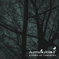 Aymuraykilla-Eterno De Lamentos