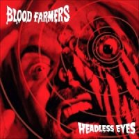 Blood Farmers-Headless Eyes
