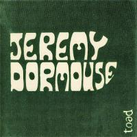 Jeremy Dormouse-Toad (Reissue 2001)