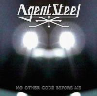 Agent Steel-No Other Godz Before Me